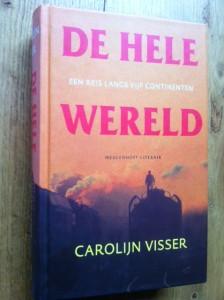 Met Carolijn Visser de wereld rond, samenstelling en inleiding Reinjan Mulder