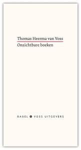 Thomas Heerma van Voss' verhaal over Babel & Voss en het avontuur dat uitgeven heet